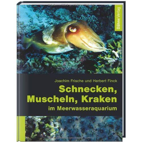 Joachim Frische - Schnecken, Muscheln, Kraken im Meerwasseraquarium - Preis vom 12.05.2021 04:50:50 h