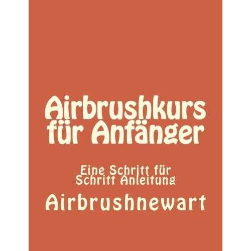Klaus Henopp - Airbrushkurs fuer Anfaenger: So lernt man richtig Airbrushen - Preis vom 23.02.2021 06:05:19 h