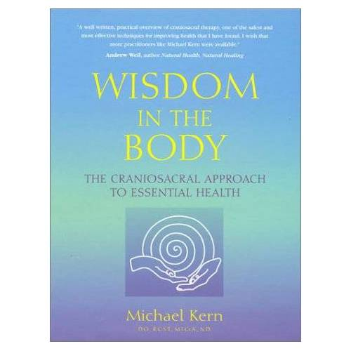 Michael Kern - Wisdom in the Body: The Craniosacral Approach to Essential Health - Preis vom 11.05.2021 04:49:30 h