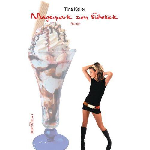 Tina Keller - Magerquark zum Frühstück - Preis vom 26.03.2020 05:53:05 h