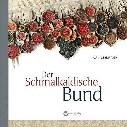 Kai Lehmann - Der Schmalkaldische Bund - Preis vom 11.05.2021 04:49:30 h
