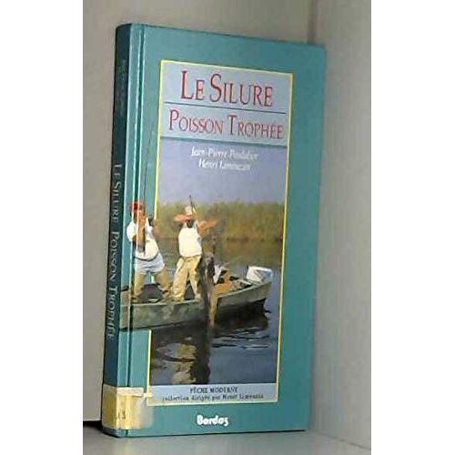 Poulalier - Le Silure, poisson trophée (Peche Moderne) - Preis vom 18.04.2021 04:52:10 h