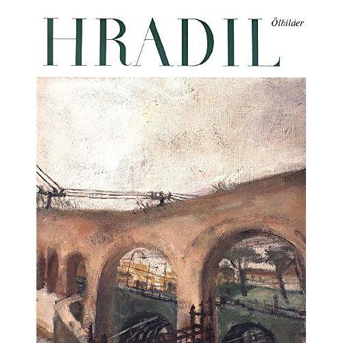 Rudolf Hradil - Rudolf Hradil. Ölbilder - Preis vom 07.05.2021 04:52:30 h