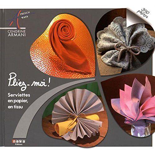 Cendrine Armani - Pliez-moi ! :Serviettes en papier, en tissu - Preis vom 27.03.2020 05:56:34 h
