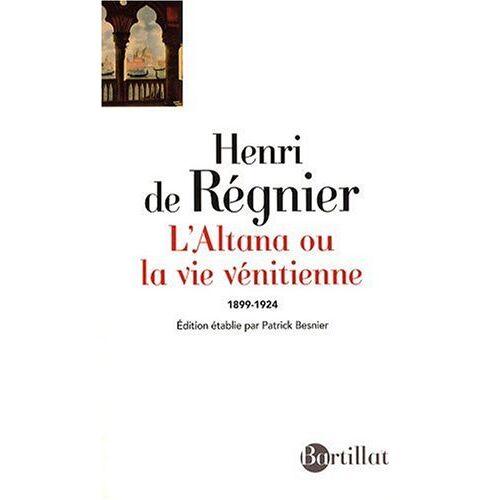 Régnier, Henri de - L'Altana : Ou La Vie Vénitienne (1899-1924) - Preis vom 05.05.2021 04:54:13 h