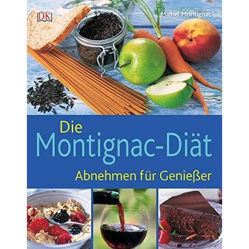 Michel Montignac - Die Montignac-Diät: Abnehmen für Genießer - Preis vom 14.04.2021 04:53:30 h