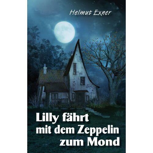 Helmut Exner - Lilly fährt mit dem Zeppelin zum Mond - Preis vom 14.04.2021 04:53:30 h