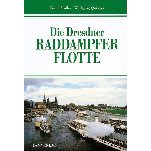Frank Müller - Die Dresdner Raddampferflotte - Preis vom 23.10.2020 04:53:05 h