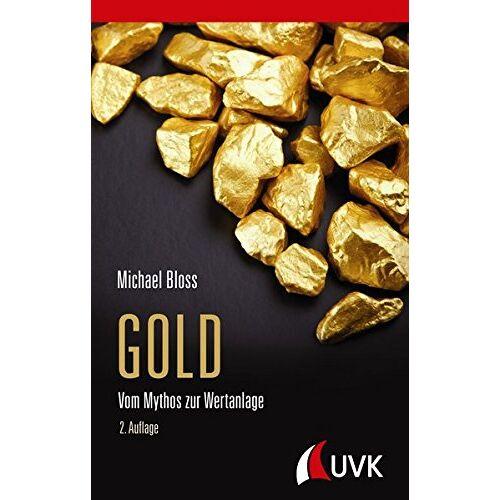 Michael Bloss - Gold: Vom Mythos zur Wertanlage - Preis vom 12.04.2021 04:50:28 h