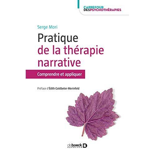 Serge Mori - Pratiques de la thérapie narrative - Comprendre et appliquer (Carrefour des psychothérapies) - Preis vom 01.03.2021 06:00:22 h