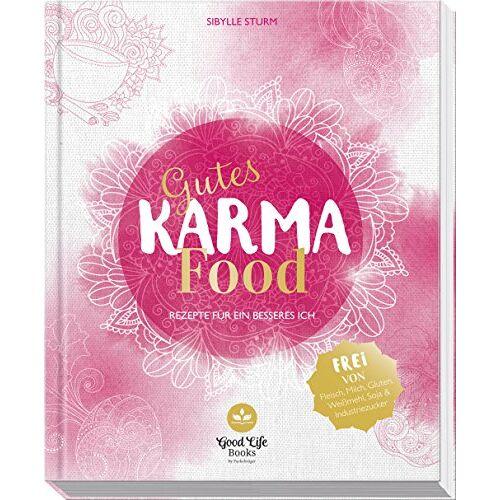 Sibylle Sturm - Gutes Karma Food: Rezepte für ein besseres Ich - Preis vom 23.01.2021 06:00:26 h