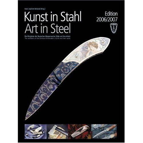 Wieland, Hans Joachim - Kunst in Stahl: Die Mitglieder der Deutschen Messermacher Gilde und ihre Arbeit - Preis vom 20.10.2020 04:55:35 h