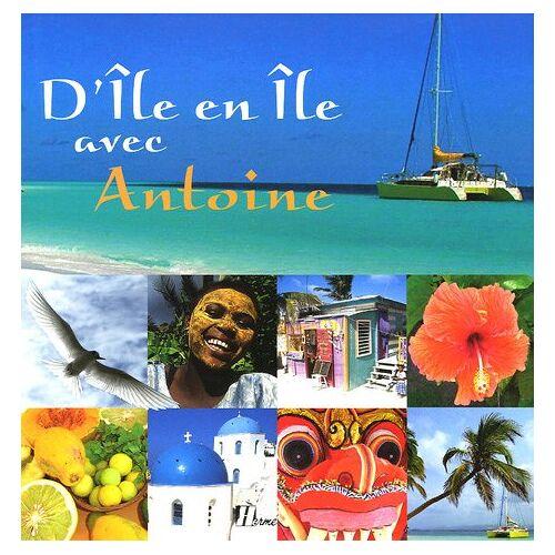 Antoine - D'île en île avec Antoine - Preis vom 24.01.2021 06:07:55 h