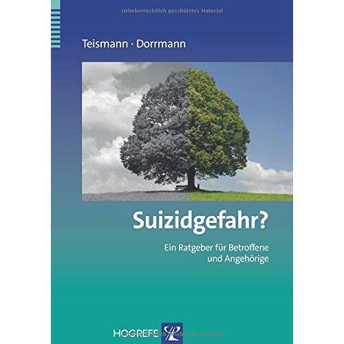 Tobias Teismann - Suizidgefahr?: Ein Ratgeber für Betroffene und Angehörige (Ratgeber zur Reihe Fortschritte der Psychotherapie) - Preis vom 10.05.2021 04:48:42 h