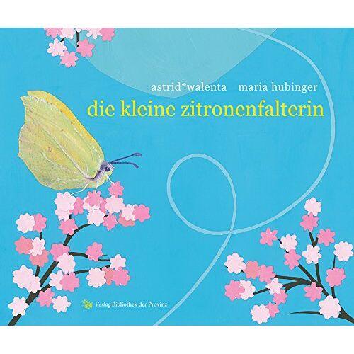Astrid Walenta - die kleine zitronenfalterin - Preis vom 12.05.2021 04:50:50 h