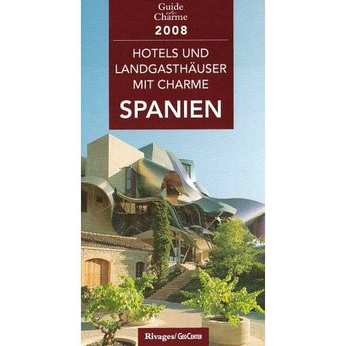 Michelle Gastaut - Hotels und Landgasthöfe mit Charme : In Spanien 2008 - Preis vom 03.09.2020 04:54:11 h