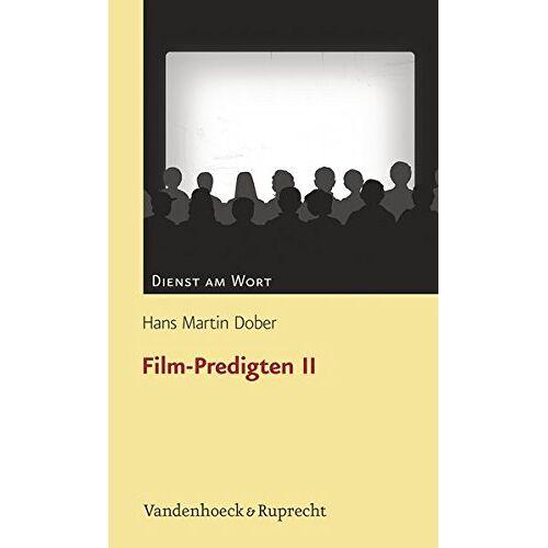 Dober, Hans Martin - Film-Predigten II (Dienst am Wort / Die Reihe für Gottesdienst und Gemeindearbeit) - Preis vom 24.02.2021 06:00:20 h