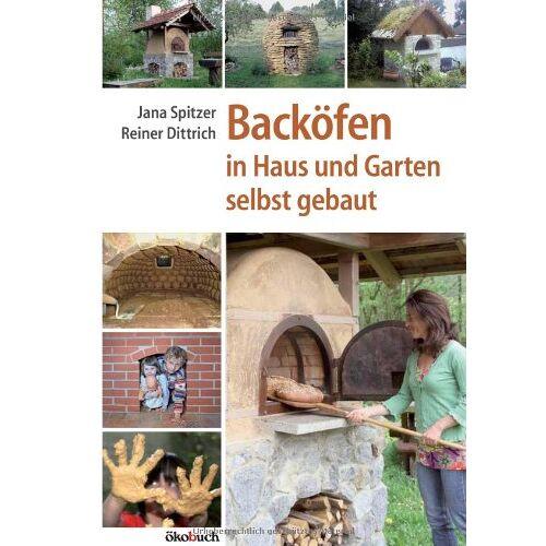 Jana Spitzer - Backöfen in Haus und Garten selbst gebaut - Preis vom 25.02.2021 06:08:03 h