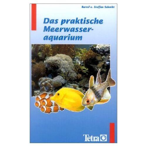 Bernd Schmitt - Das praktische Meerwasseraquarium - Preis vom 25.02.2021 06:08:03 h