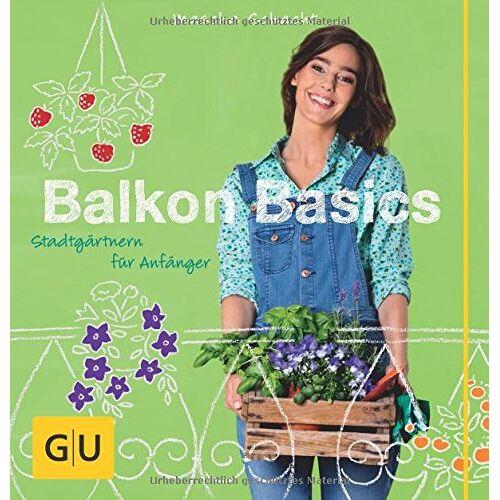 Mascha Schacht - Balkon Basics: Stadtgärtnern für Anfänger (GU Garten Extra) - Preis vom 10.05.2021 04:48:42 h
