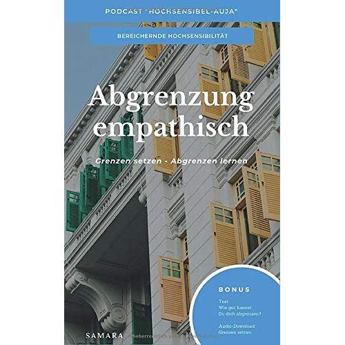 Samara Armas - Abgrenzung empathisch: Grenzen setzen - Abgrenzung lernen - Preis vom 05.09.2020 04:49:05 h