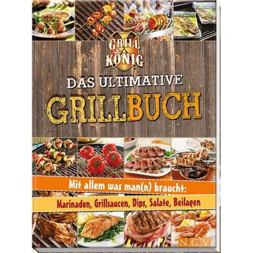 - Das ultimative Grillbuch: Mit allem was man(n) braucht: Marinaden, Grillsaucen, Dips, Salate, Beilagen - Preis vom 14.04.2021 04:53:30 h