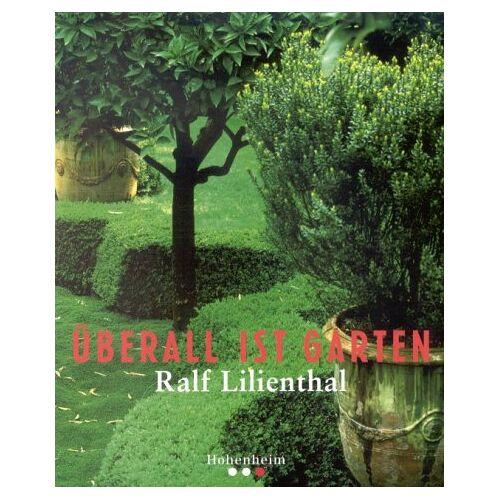 Ralf Lilienthal - Überall ist Garten - Preis vom 11.05.2021 04:49:30 h