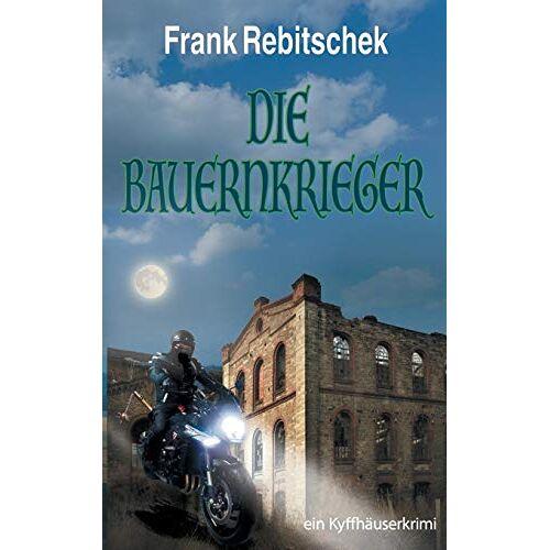 Frank Rebitschek - Die Bauernkrieger: Ein Kyffhäuserkrimi (Kyffhäuserkrimis) - Preis vom 17.01.2021 06:05:38 h