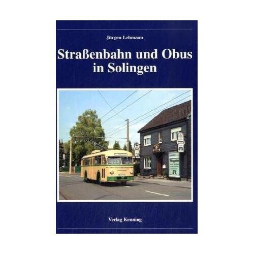Jürgen Lehmann - Straßenbahn und Obus in Solingen - Preis vom 21.04.2021 04:48:01 h