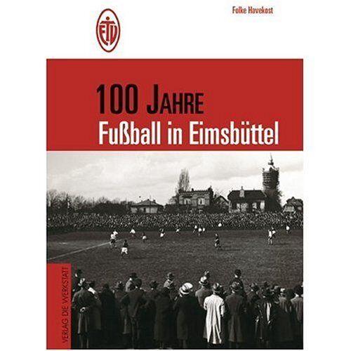 Folke Havekost - 100 Jahre Fußball in Eimsbüttel - Preis vom 13.04.2021 04:49:48 h