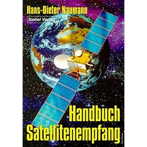 Naumann, Hans D - Handbuch Satellitenempfang - Preis vom 17.04.2021 04:51:59 h