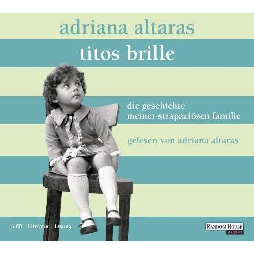 Adriana Altaras - Titos Brille. Die Geschichte meiner strapaziösen Familie - Preis vom 25.02.2021 06:08:03 h