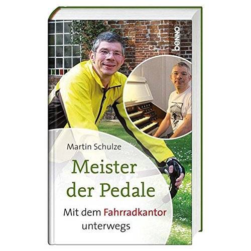 Martin Schulze - Meister der Pedale: Mit dem Fahrradkantor unterwegs - Preis vom 25.05.2020 05:02:06 h