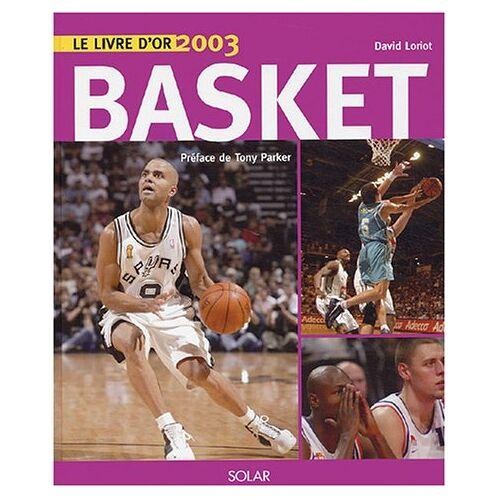 David Loriot - Le livre d'or du basket 2003 - Preis vom 03.05.2021 04:57:00 h