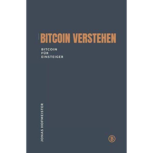 Jonas Hofmeister - Bitcoin verstehen - Bitcoin für Einsteiger - Preis vom 13.05.2021 04:51:36 h