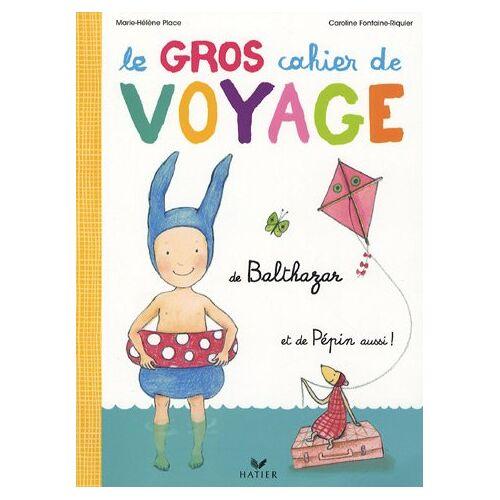 Marie-Hélène Place - Balthazar ET Pepin: Le Gros Cahier De Voyage De Balthazar...ET De Pepin Aussi! - Preis vom 20.10.2020 04:55:35 h