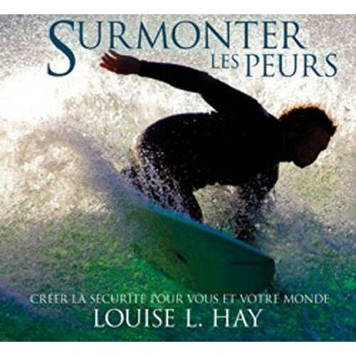 Hay, Louise L. - Surmonter les peurs - Livre audio - Preis vom 06.09.2020 04:54:28 h