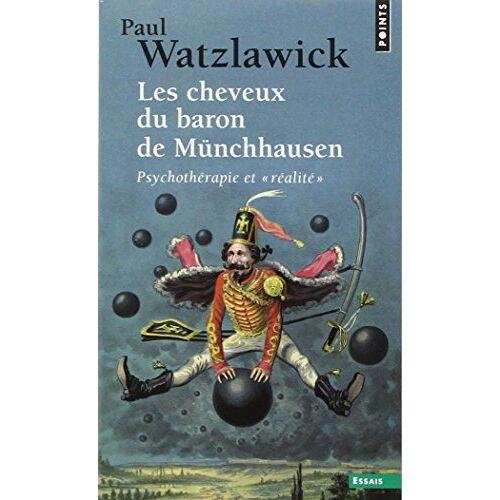 Paul Watzlawick - Les cheveux du Baron de Munchhausen (Points Essai Nø 423) - Preis vom 24.02.2021 06:00:20 h