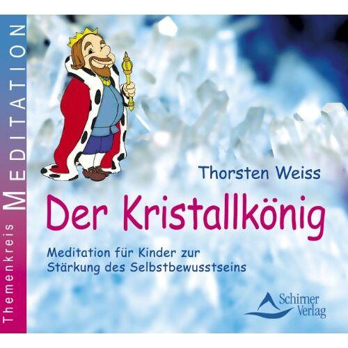 Thorsten Weiss - Der Kristallkönig - Fantasiereise für Kinder zur Stärkung des Selbstbewusstseins - Preis vom 18.04.2021 04:52:10 h