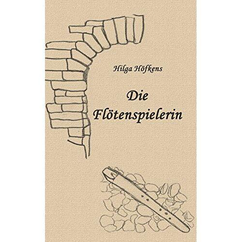 Hilga Höfkens - Die Flötenspielerin - Preis vom 31.03.2020 04:56:10 h