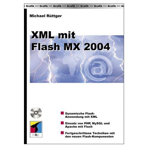 Michael Rüttger - XML mit Flash MX 2004, m. CD-ROM - Preis vom 20.10.2020 04:55:35 h