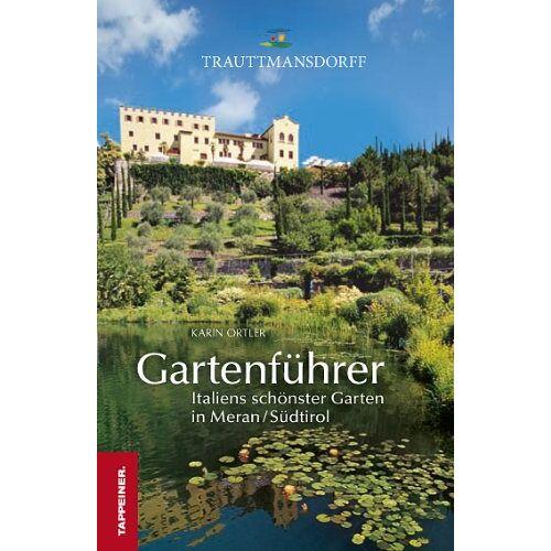 Karin Ortler - Gartenführer Trauttmansdorff: Italiens schönster Garten in Meran / Südtirol - Preis vom 08.03.2021 05:59:36 h