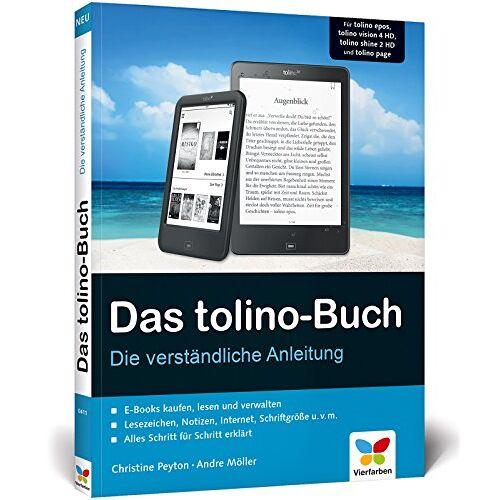 Christine Peyton - Das tolino-Buch: Die verständliche Anleitung. Für tolino page, tolino shine 2 HD, tolino vision 4 HD und tolino epos - Preis vom 10.04.2021 04:53:14 h