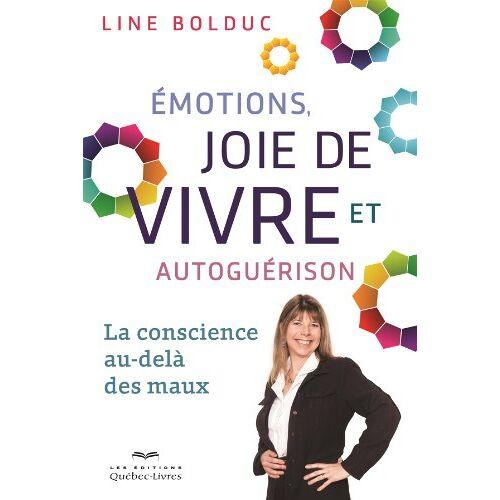 Line Bolduc - Emotions, joie de vivre et autoguérison - Preis vom 03.04.2020 04:57:06 h