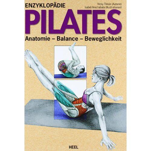 Vicky Timon - Enzyklopädie Pilates: Anatomie - Balance - Beweglichkeit - Preis vom 28.03.2020 05:56:53 h