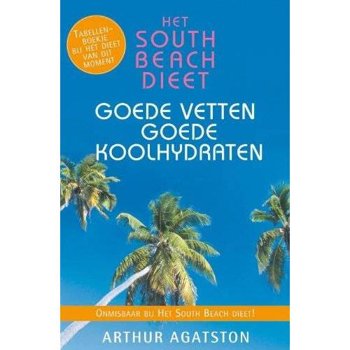 Arthur Agatston - Het South beach dieet: goede vetten goede koolhydraten - Preis vom 18.10.2020 04:52:00 h