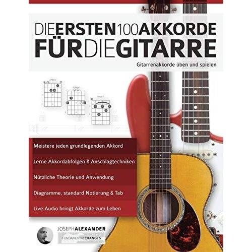 Alexander, Mr Joseph - Die ersten 100 Akkorde für die Gitarre: Gitarrenakkorde üben und spielen - Preis vom 13.05.2021 04:51:36 h