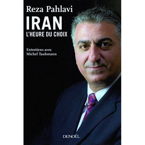 Réza Pahlavi - L'Iran : l'heure du choix - Preis vom 20.10.2020 04:55:35 h