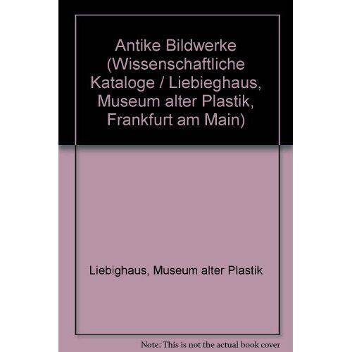 - Bildwerke aus Stein und aus Stuck von Archaischer Zeit bis zur Spätantike, Bd I - Preis vom 15.04.2021 04:51:42 h