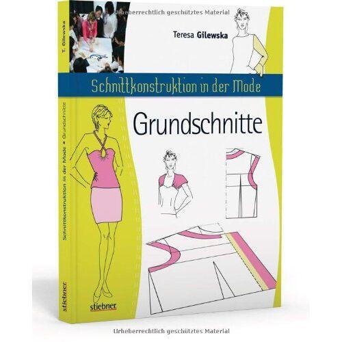 Teresa Gilewska - Schnittkonstruktion in der Mode: Grundschnitte - Preis vom 21.04.2021 04:48:01 h